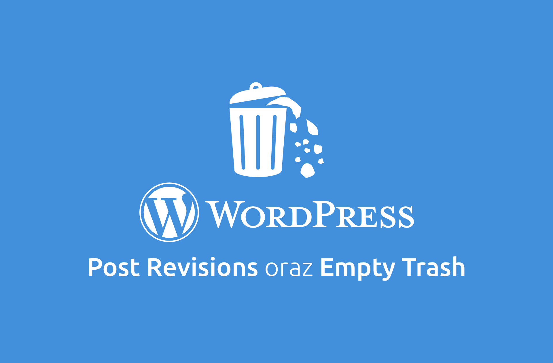 Post Revisions oraz Empty Trash w WordPress